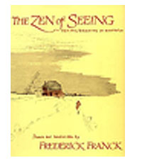 Zen Seeing by Frederick Franck